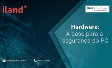 Hardware: a base para a segurança do PC